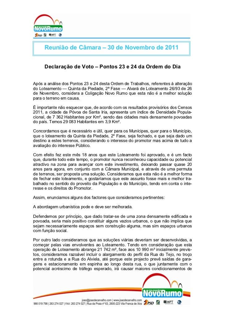 Reunião de Câmara – 30 de Novembro de 2011      Declaração de Voto – Pontos 23 e 24 da Ordem do DiaApós a análise dos Pont...