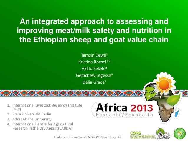 Conférence internationale Africa 2013 sur l'Ecosanté An integrated approach to assessing and improving meat/milk safety an...