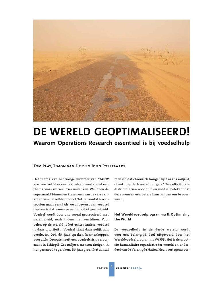DE WERELD GEOPTIMALISEERD! Waarom Operations Research essentieel is bij voedselhulp   Tom Plat, Timon van Dijk en John Pop...