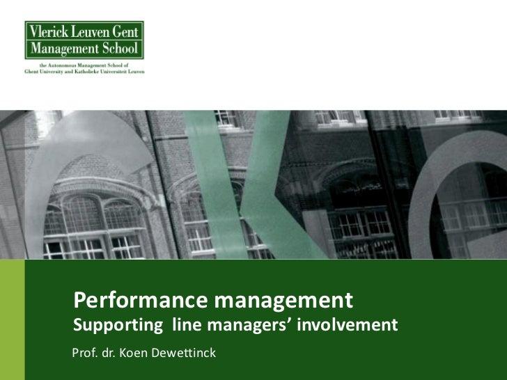 Performance managementSupporting line managers' involvementProf. dr. Koen Dewettinck
