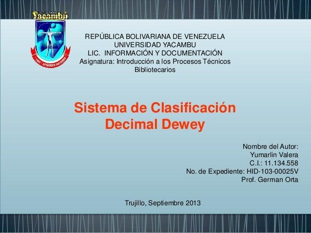 Nombre del Autor: Yumarlin Valera C.I.: 11.134.558 No. de Expediente: HID-103-00025V Prof. German Orta Trujillo, Septiembr...