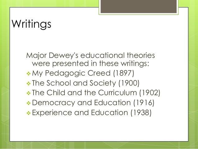 john dewey my pedagogic creed » john dewey, pragmatism, and progressive education quotes print this  my pedagogic creed the school journal,  francis parker, john dewey,.
