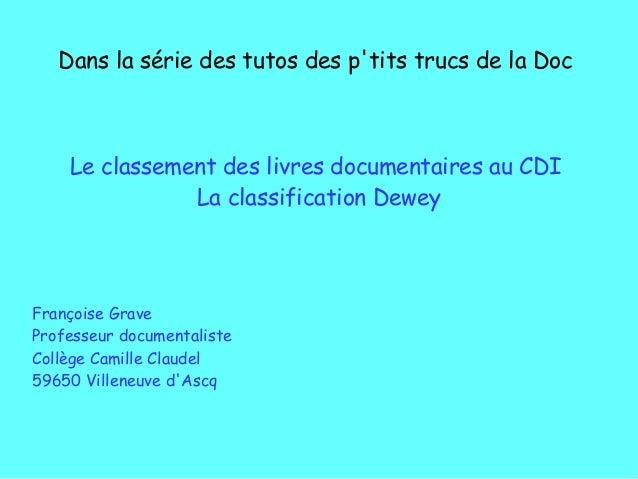 Dans la s�rie des tutos des p'tits trucs de la Doc Le classement des livres documentaires au CDI La classification Dewey F...