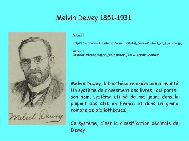 Melvin Dewey 1851-1931 Source�: https://commons.wikimedia.org/wiki/File:Melvil_Dewey-Portrait_et_signature.jpg Auteur�: Un...
