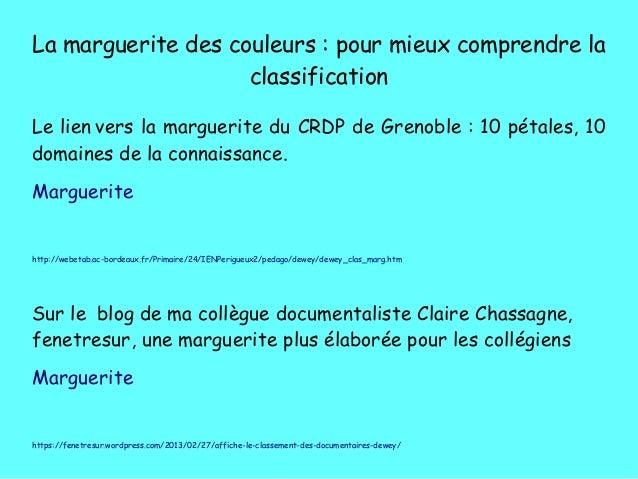 La marguerite des couleurs�: pour mieux comprendre la classification Le lien vers la marguerite du CRDP de Grenoble�: 10 p...