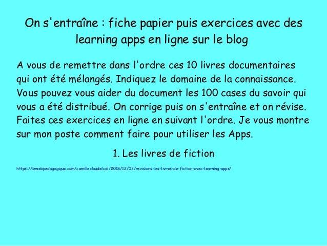 On s'entra�ne�: fiche papier puis exercices avec des learning apps en ligne sur le blog A vous de remettre dans l'ordre ce...