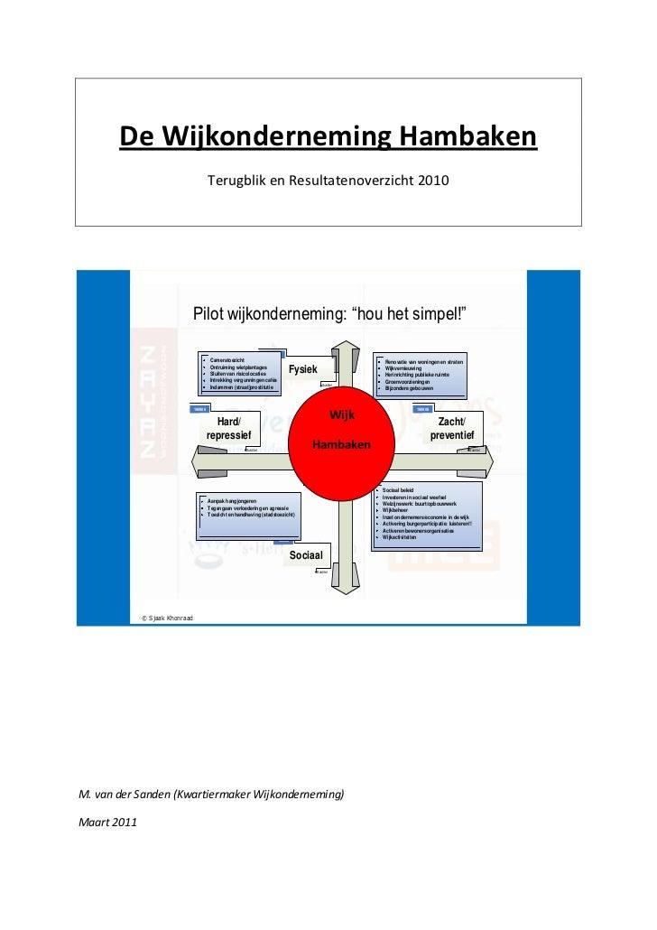 De Wijkonderneming Hambaken<br />Terugblik en Resultatenoverzicht 2010<br />WijkHambaken<br />M. van der Sanden (Kwartierm...