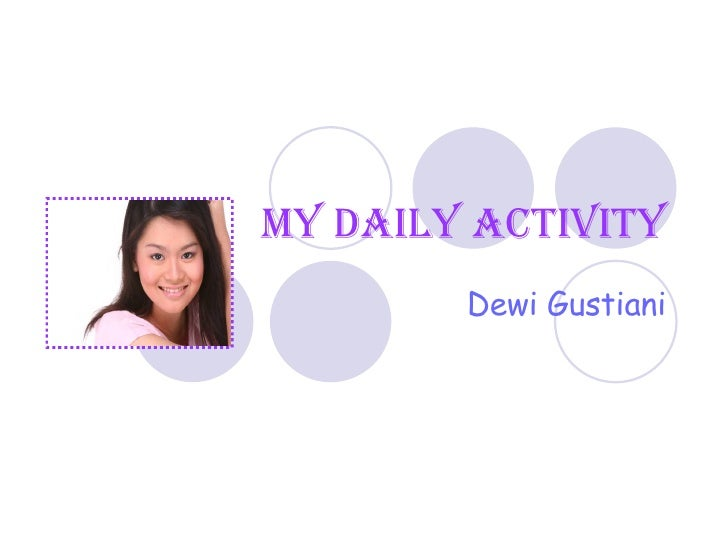 My Daily Activity Dewi Gustiani