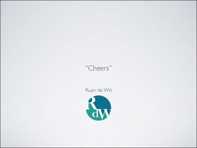 """Ruan de Wit """"Cheers"""""""