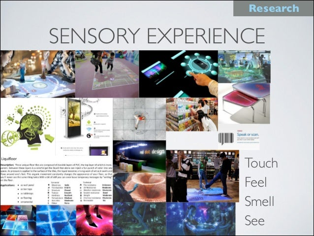 SENSORY EXPERIENCE Touch Feel Smell See Research