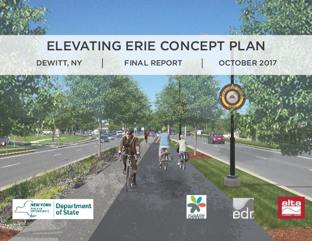 ELEVATING ERIE CONCEPT PLAN DEWITT, NY FINAL REPORT OCTOBER 2017 This report was developed with funding assistance through...