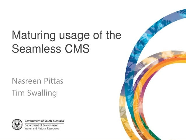 Maturing usage of theSeamless CMSNasreen PittasTim Swalling