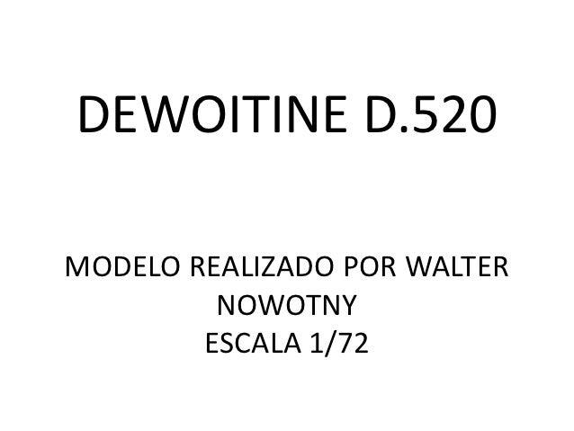 DEWOITINE D.520MODELO REALIZADO POR WALTER         NOWOTNY        ESCALA 1/72