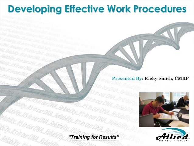 SECURING COMPETITIVE ADVANTAGE THROUGH EFFECTIVE TRAINING AND DEVELOPMENT  Developing Effective Work Procedures  Presented...