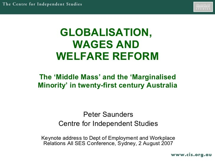 GLOBALISATION,  WAGES AND  WELFARE REFORM The 'Middle Mass' and the 'Marginalised Minority' in twenty-first century Austra...