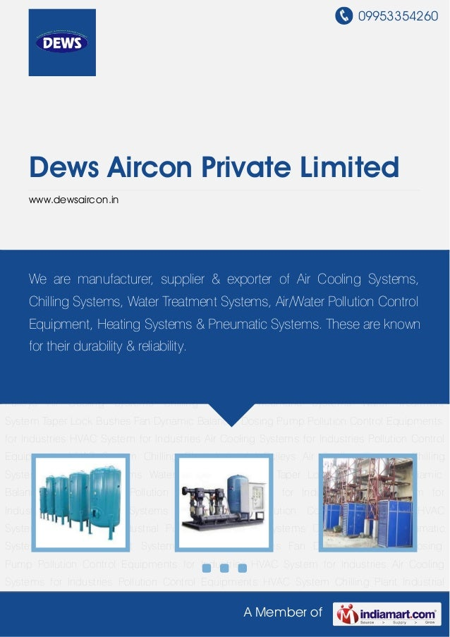 09953354260A Member ofDews Aircon Private Limitedwww.dewsaircon.inPollution Control Equipments HVAC System Chilling Plant ...