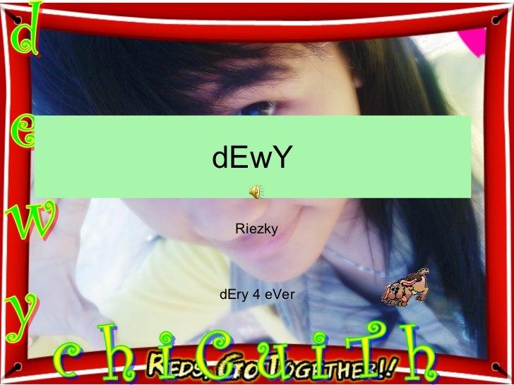 dEwY Riezky dEry 4 eVer
