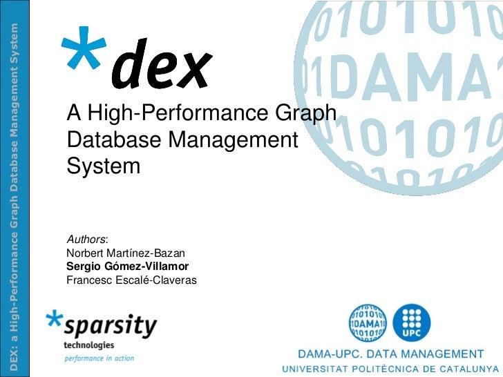 DEX: a High-Performance Graph Database Management System                                                           A High-...