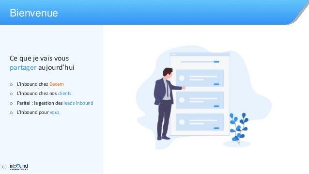 Workshop Dexem à la conférence Inbound Marketing France 2019 Slide 2