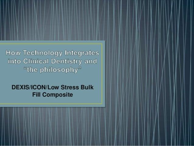 DEXIS/ICON/Low Stress Bulk Fill Composite