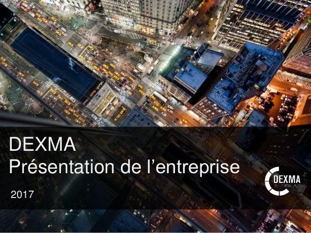 Barcelona, @dexma / Présentation corporative DEXMA Présentation de l'entreprise 2017
