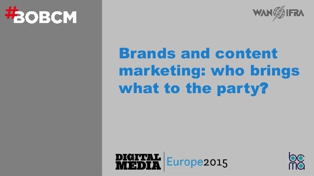 Brands and content marketing: who brings what to the party?