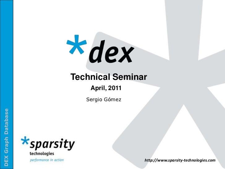 Technical Seminar<br />April, 2011<br />Sergio Gómez<br />