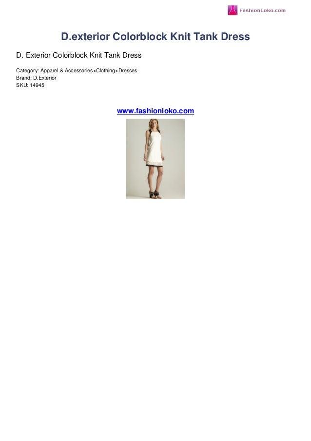 D.exterior Colorblock Knit Tank DressD. Exterior Colorblock Knit Tank DressCategory: Apparel & Accessories>Clothing>Dresse...