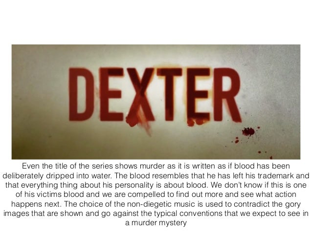 analysis of dexter A stil of michael c hall on dexter many fans of showtime's dexter seem to believe that the show's genius lies in its shock value the serial-killer as hero pushes our ethical imagination to.