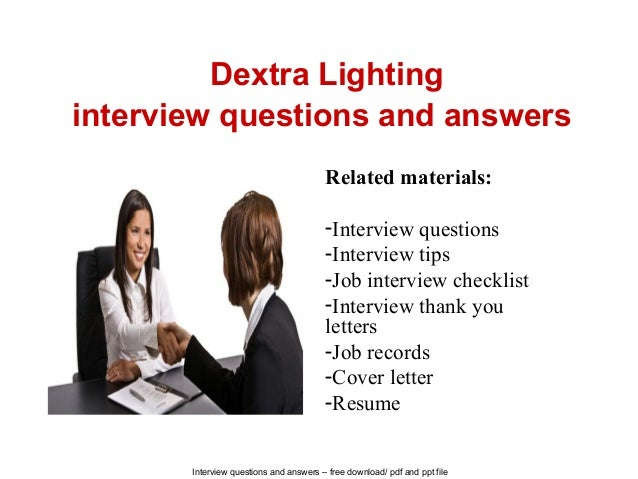 Interview questions and answers – free download/ pdf and ppt file Dextra Lighting interview questions and answers Related ...