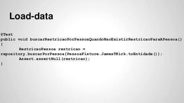 Load-data  @Test  public void buscarRestricaoPorPessoaQuandoNaoExistirRestricaoParaAPessoa()  {  RestricaoPessoa restricao...