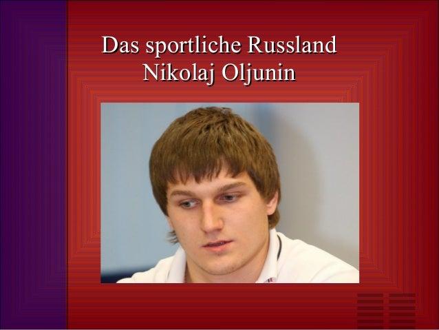 Das sportliche Russland Nikolaj Oljunin
