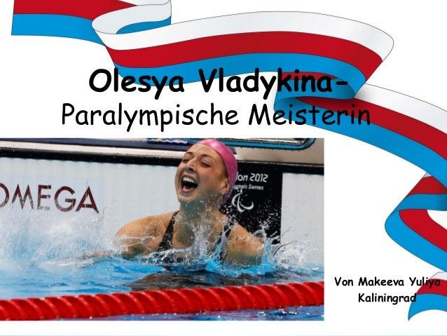 Olesya Vladykina-  Paralympische Meisterin  Von Makeeva Yuliya Kaliningrad