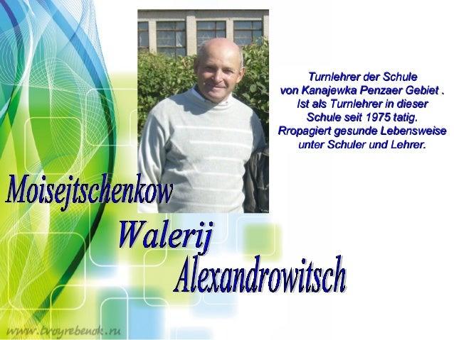 • 5гцы  Turnlehrer der Schule von Kanajewka Penzaеr Gebiet . Ist als Turnlehrer in dieser Schule seit 1975 tatig. Rropagie...