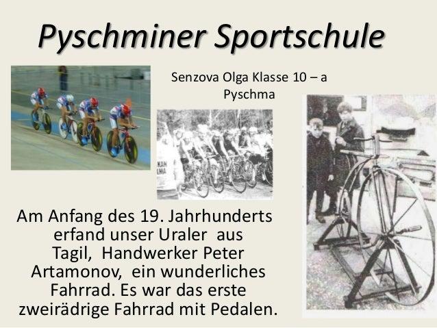Pyschminer Sportschule Senzova Olga Klasse 10 – a Pyschma  Am Anfang des 19. Jahrhunderts erfand unser Uraler aus Tagil, H...