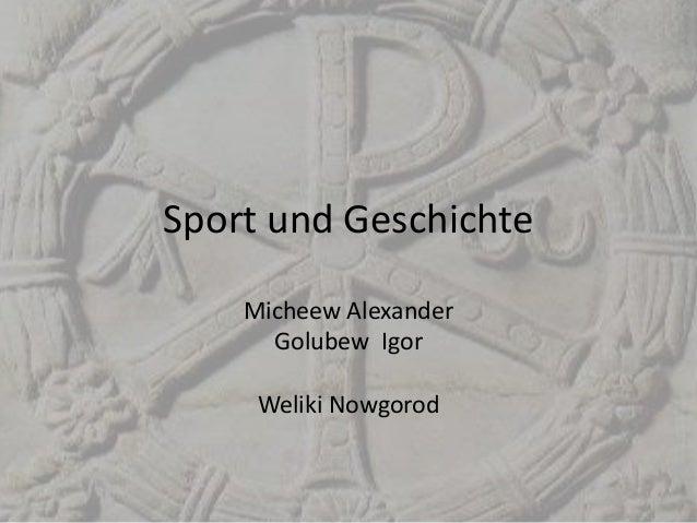 Sport und Geschichte Micheew Alexander Golubew Igor Weliki Nowgorod