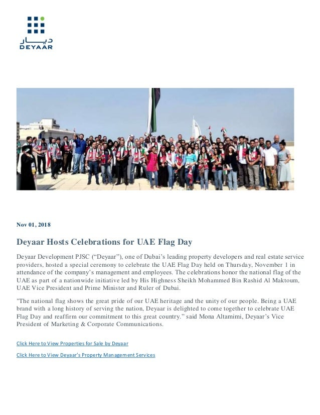 "Nov 01, 2018 Deyaar Hosts Celebrations for UAE Flag Day Deyaar Development PJSC (""Deyaar""), one of Dubai's leading propert..."