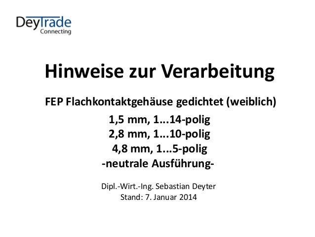 Hinweise zur Verarbeitung FEP Flachkontaktgehäuse gedichtet (weiblich) 1,5 mm, 1...14-polig 2,8 mm, 1...10-polig 4,8 mm, ...