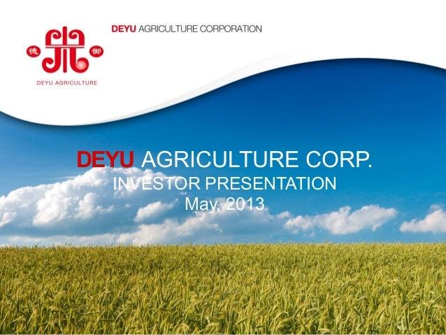 www.deyuagri.com1DEYU AGRICULTURE CORP.INVESTOR PRESENTATIONMay, 2013