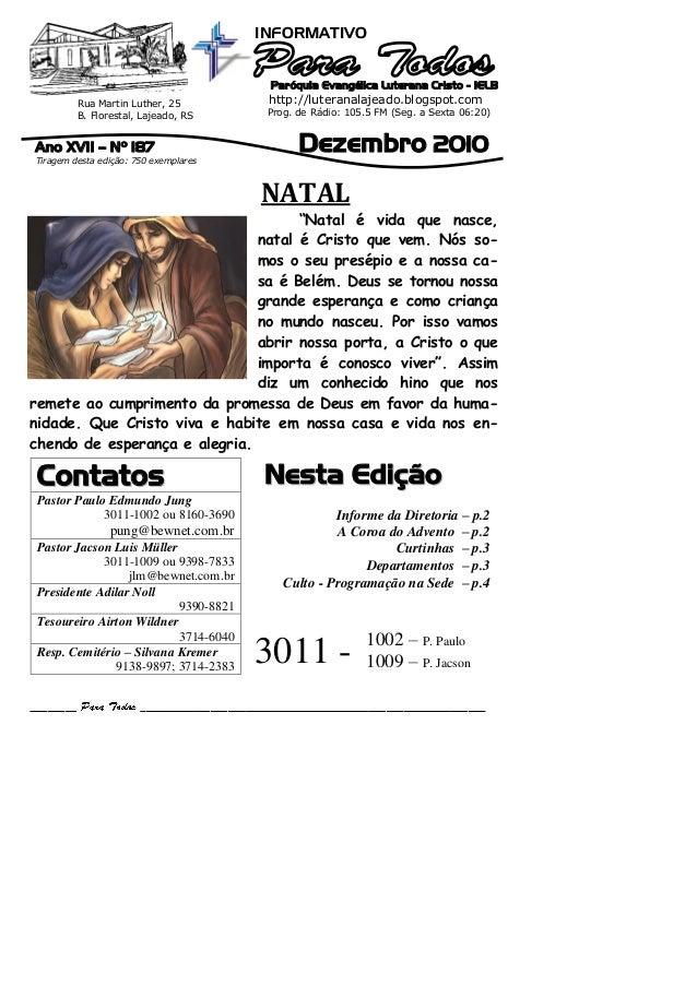 Rua Martin Luther, 25 B. Florestal, Lajeado, RS INFORMATIVO Paróquia Evangélica Luterana Cristo - IELB http://luteranalaje...