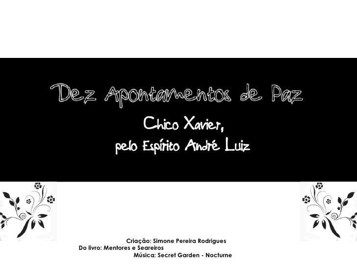 Criação: Simone Pereira Rodrigues Do livro: Mentores e Seareiros                     Música: Secret Garden - Nocturne