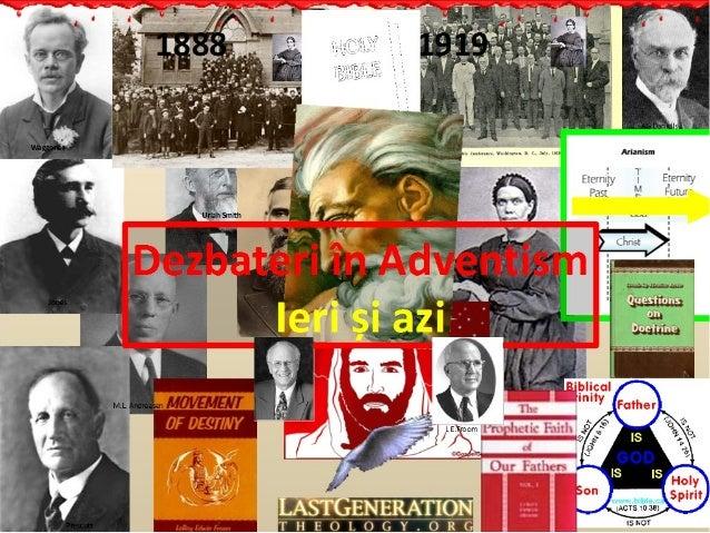 Dezbateri în adventism - Ieri si Azi
