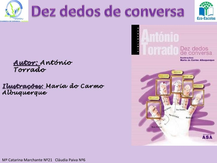 Mª Catarina Marchante Nº21  Cláudia Paiva Nº6 Autor:  António Torrado Ilustrações:  Maria do Carmo Albuquerque