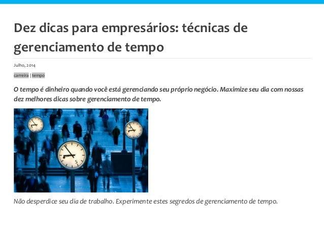 Dez dicas para empresários: técnicas de gerenciamento de tempo Julho, 2014 carreira | tempo O tempo é dinheiro quando você...