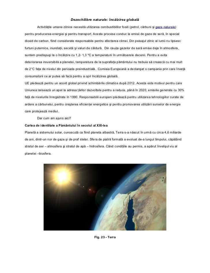 Dezechilibre naturale: încălzirea globală        Activităţile umane zilnice necesită utilizarea combustibililor fosili (pe...