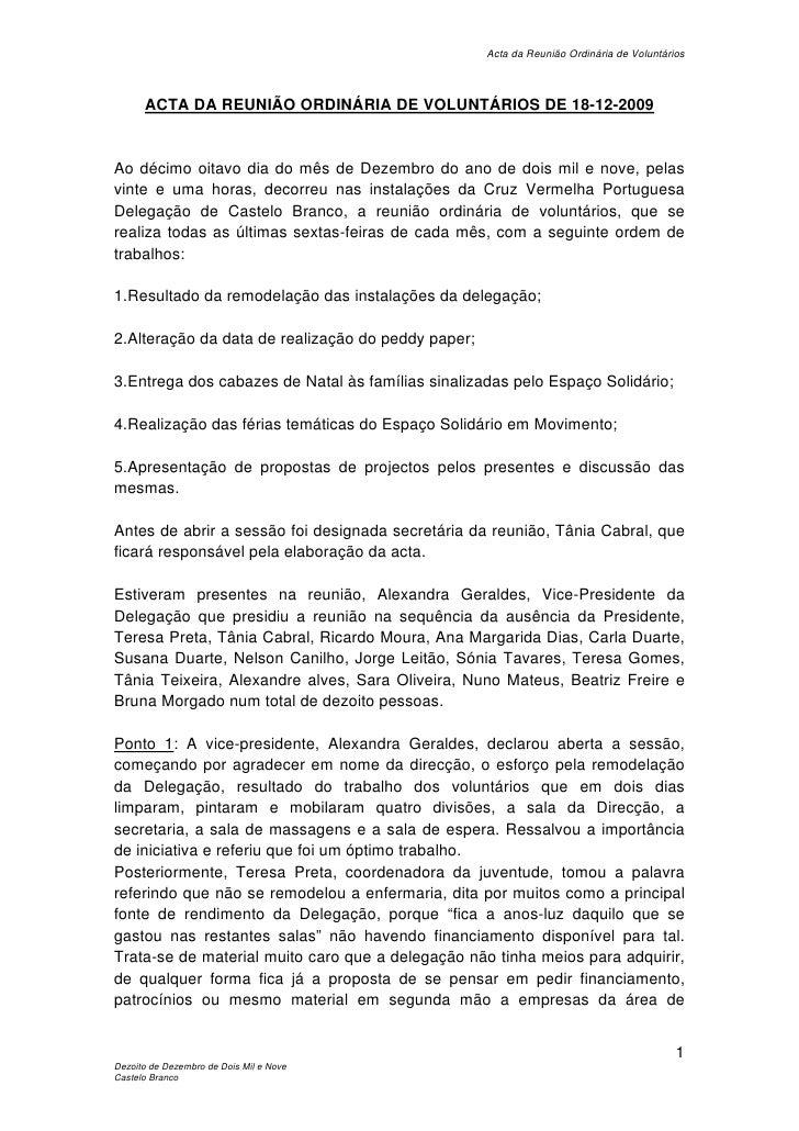 Acta da Reunião Ordinária de Voluntários          ACTA DA REUNIÃO ORDINÁRIA DE VOLUNTÁRIOS DE 18-12-2009   Ao décimo oitav...