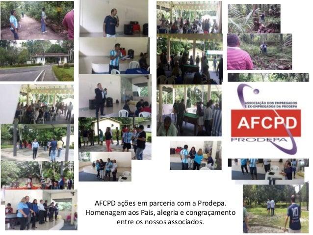 AFCPD ações em parceria com a Prodepa.  Homenagem aos Pais, alegria e congraçamento  entre os nossos associados.