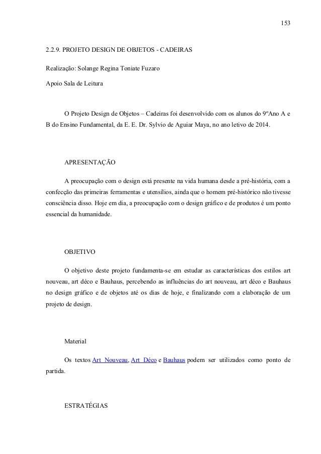 2.2.9. PROJETO DESIGN DE OBJETOS - CADEIRAS Realização: Solange Regina Toniate Fuzaro Apoio Sala de Leitura O Projeto Desi...