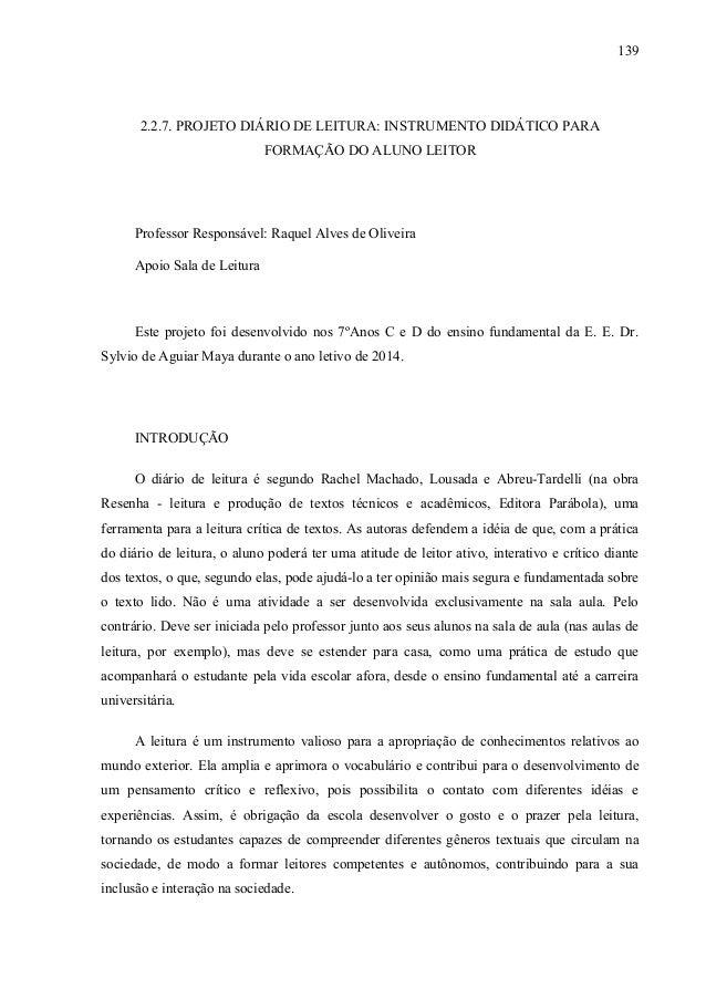 2.2.7. PROJETO DIÁRIO DE LEITURA: INSTRUMENTO DIDÁTICO PARA FORMAÇÃO DO ALUNO LEITOR Professor Responsável: Raquel Alves d...