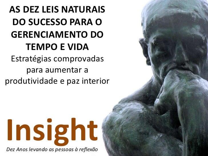 AS DEZ LEIS NATURAIS DO SUCESSO PARA O GERENCIAMENTO DO TEMPO E VIDA<br />Estratégias comprovadas para aumentar a produtiv...